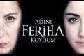 І named her Feriha - 36. Part 1
